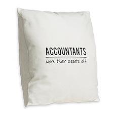 Accountants work assets off Burlap Throw Pillow