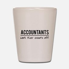 Accountants work assets off Shot Glass