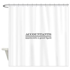 Accountants good figure Shower Curtain