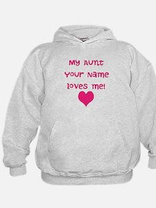 My Aunt Loves Me (Custom) Hoodie