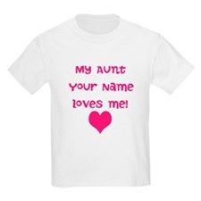 My Aunt Loves Me (Custom) T-Shirt