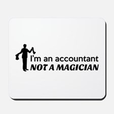Accountant not magician Mousepad