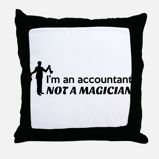 Accountant not magician Throw Pillow