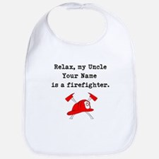 Relax My Uncle Is A Firefighter (Custom) Bib