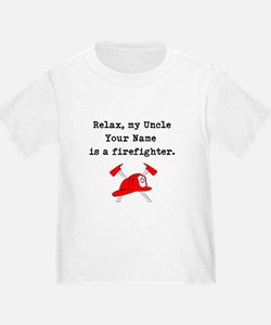 Relax My Uncle Is A Firefighter (Custom) T-Shirt