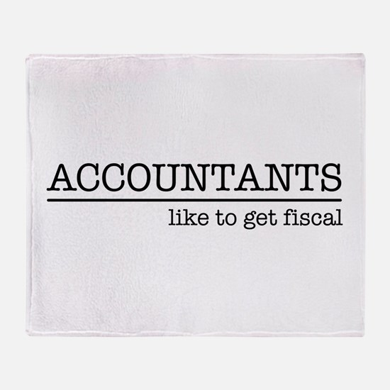 Accountants like to get fiscal Throw Blanket