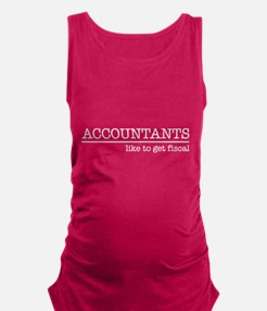 Accountants like to get fiscal Maternity Tank Top