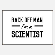 Back off man I'm a scientist Banner