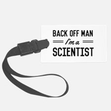 Back off man I'm a scientist Luggage Tag