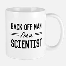 Back off man I'm a scientist Mugs