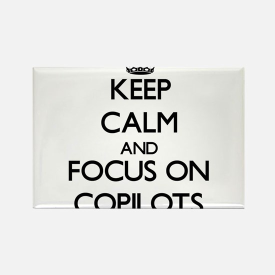 Keep Calm and focus on Copilots Magnets