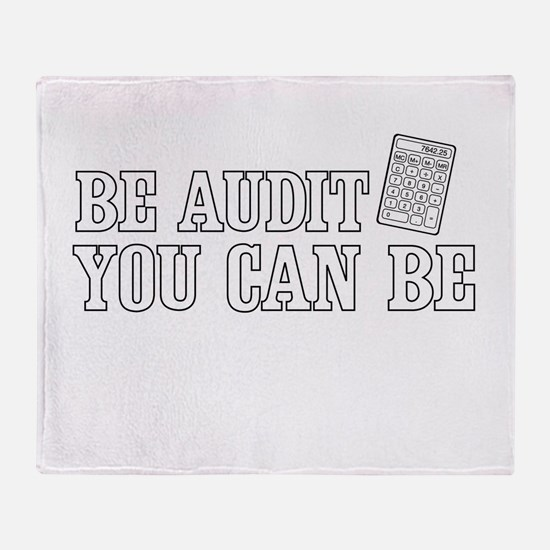 Be audit you can be Throw Blanket