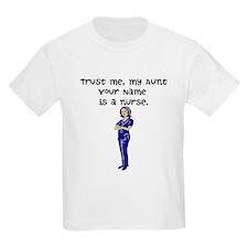 Trust Me My Aunt Is A Nurse (Custom) T-Shirt