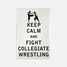 Keep Calm and Fight Collegiate Wrestling Magnets