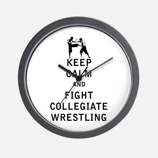 Keep Calm and Fight Collegiate Wrestling Wall Cloc