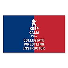 Keep Calm I'm a Collegiate Wrestling Instructor St