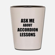 Ask me about Accordion lessons Shot Glass