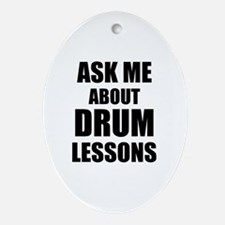 Ask me about Drum lessons Ornament (Oval)