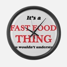 It's a Fast Food thing, you w Large Wall Clock