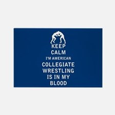 Keep Calm I'm American Collegiate Wrestling Is In