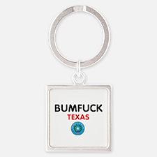 BUMFUCK - TEXAS Keychains