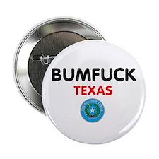 """BUMFUCK - TEXAS 2.25"""" Button"""