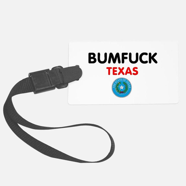 Bumfuck - Texas Luggage Tag