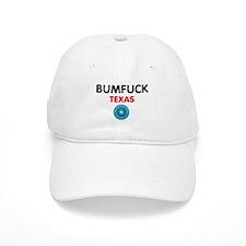 BUMFUCK - TEXAS Baseball Cap