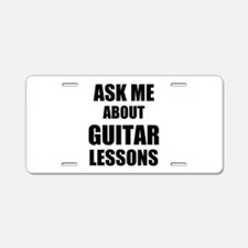 Ask me about Guitar lessons Aluminum License Plate
