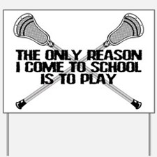 Lacrosse Only Reason Yard Sign