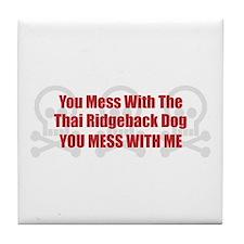Mess With Ridgeback Tile Coaster