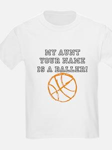 My Aunt Is A Baller (Custom) T-Shirt