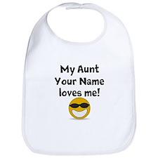 My Aunt Loves Me (Custom) Bib