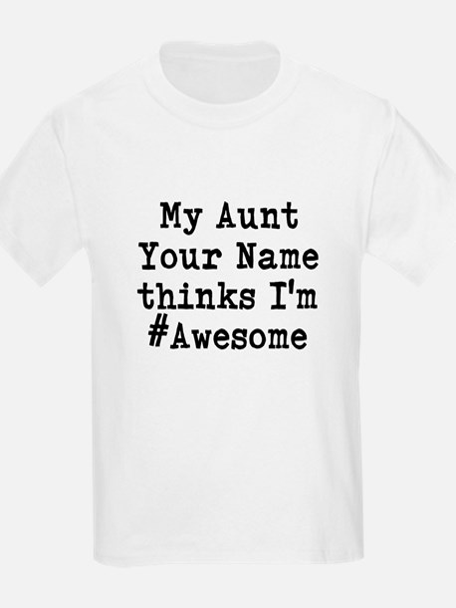 My Aunt Thinks Im Hashtag Awesome (Custom) T-Shirt
