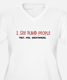 Dumb People. Everywhere. Plus Size T-Shirt
