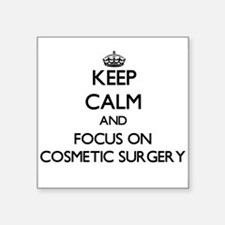 Keep Calm and focus on Cosmetic Surgery Sticker