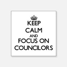 Keep Calm and focus on Councilors Sticker