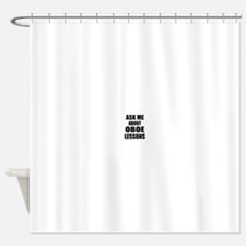 Ask me about Oboe lessons Shower Curtain