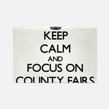 Keep Calm and focus on County Fairs Magnets
