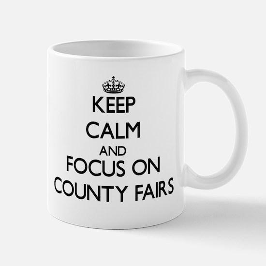 Keep Calm and focus on County Fairs Mugs