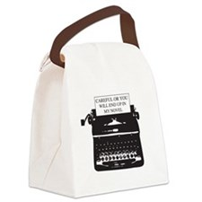 Careful or end up my novel Canvas Lunch Bag