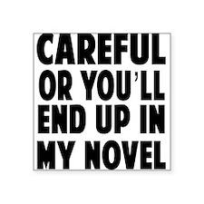 Careful end up my novel 2 Sticker