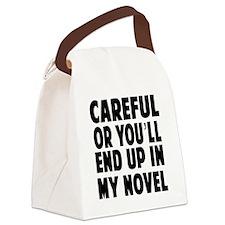 Careful end up my novel 2 Canvas Lunch Bag