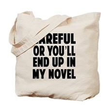 Careful end up my novel 2 Tote Bag