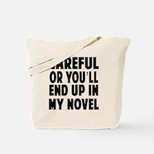 Careful end up my novel 2 Tote Bag