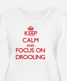Keep Calm and focus on Drooling Plus Size T-Shirt