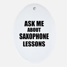 Ask me about Saxophone lessons Ornament (Oval)