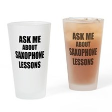 Ask me about Saxophone lessons Drinking Glass