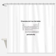Chemists do it on the table Shower Curtain