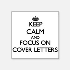 Keep Calm and focus on Cover Letters Sticker